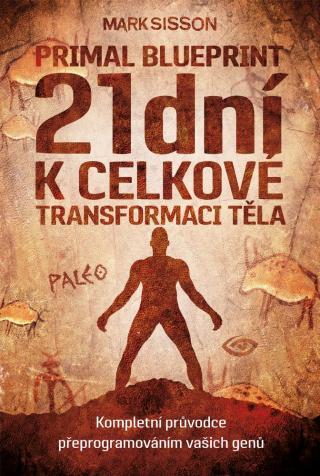 21 dní k celkové transformaci těla -- Primal Blueprint 2 [E-kniha]